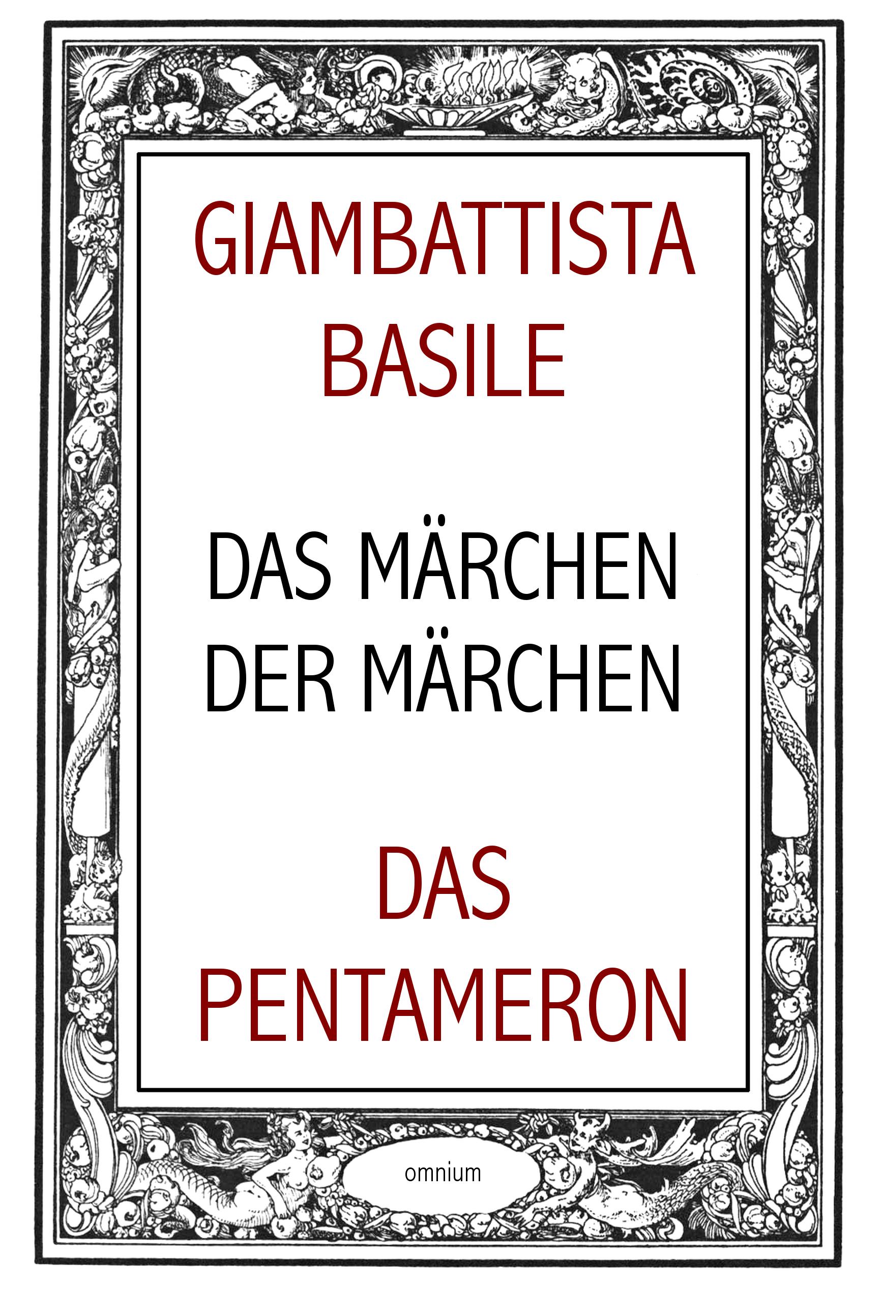 Das Märchen der Märchen oder Das Pentameron: mit den Illustrationen von Fra ...