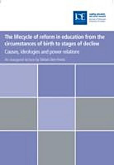 lifecycle of reform in education from the circumstances of birth to stages of decline
