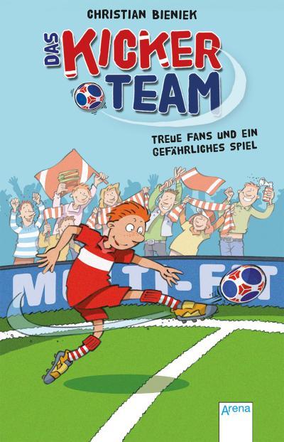 Das Kickerteam (2). Treue Fans und ein gefährliches Spiel; Ill. v. Bittner, Ralph; Deutsch
