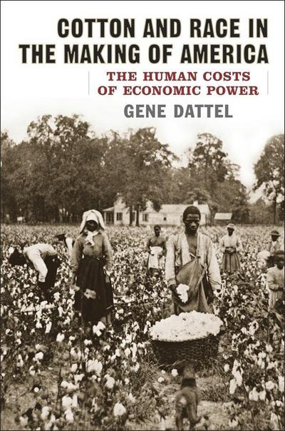 Cotton and Race in the Making of America