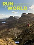 Run the World (DuMont Bildband); Die 100 spektakulärsten Laufparadiese; DuMont Bildband; Deutsch; 100 Illustr.