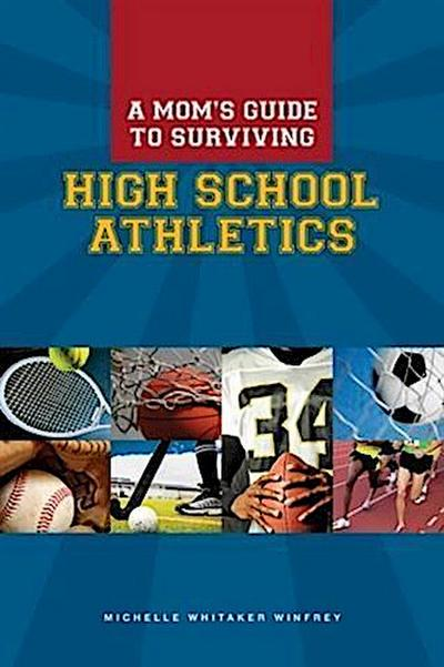 Mom's Guide to Surviving High School Athletics