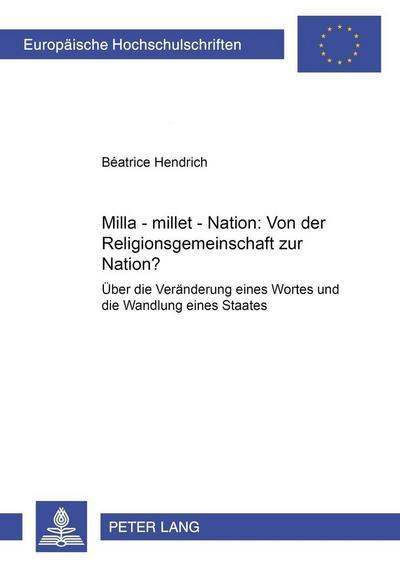 Milla - millet - Nation: Von der Religionsgemeinschaft zur Nation?