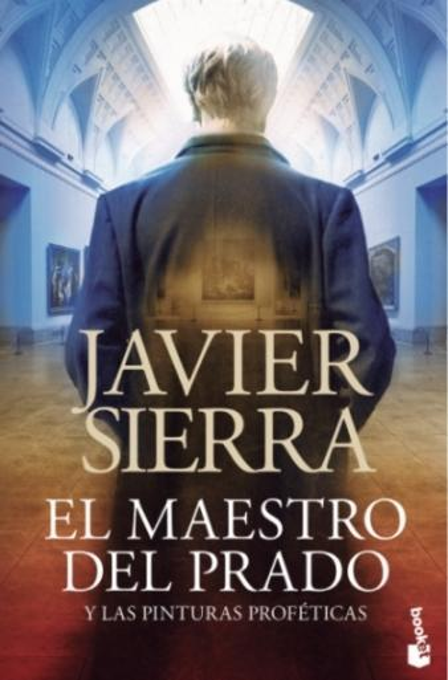 El Maestro Del Prado Javier Sierra