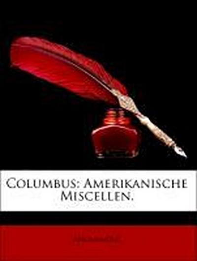 Columbus: Amerikanische Miscellen.