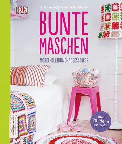 Bunte Maschen; Möbel - Kleidung - Accessoires; Deutsch; ca. 150 Farbfotografien