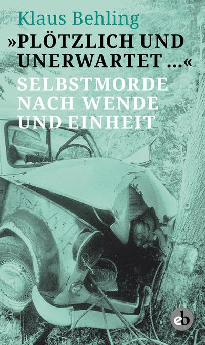 Plötzlich und unerwartet …; Selbstmorde nach Wende und Einheit; Deutsch