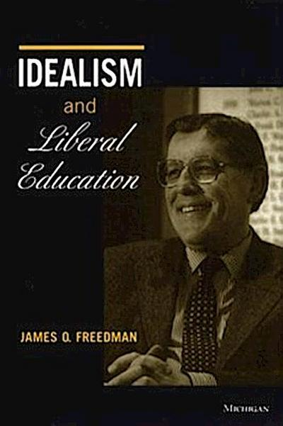 Idealism and Liberal Education