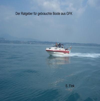Der Ratgeber für gebrauchte Boote aus GFK