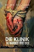Die Klinik: Die Wahrheit tötet dich