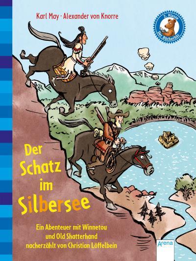 Der Schatz im Silbersee. Ein Abenteuer mit Winnetou und Old Shatterhand