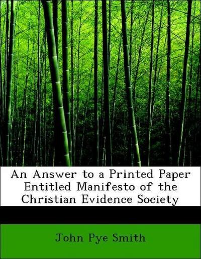 An Answer to a Printed Paper Entitled Manifesto of the Christian Evidence Society