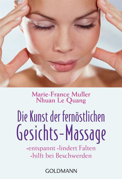 Die Kunst der fernöstlichen Gesichts - Massage