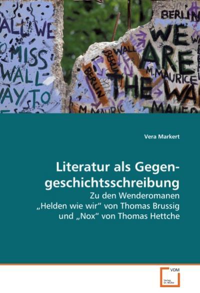 Literatur als Gegengeschichtsschreibung - Vera Markert