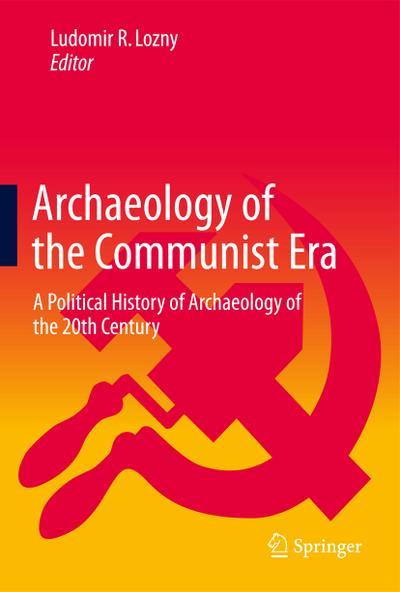 Archaeology of the Communist Era