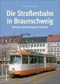 Die Straßenbahn in Braunschweig; Strecken und ...