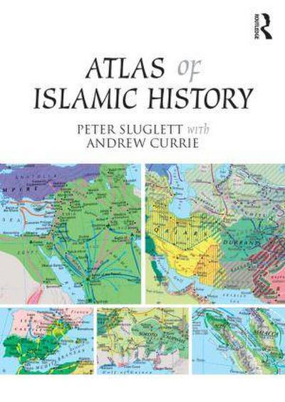 An Atlas of Islamic History