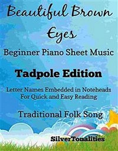 Beautiful Brown Eyes Beginner Piano Sheet Music Tadpole Edition