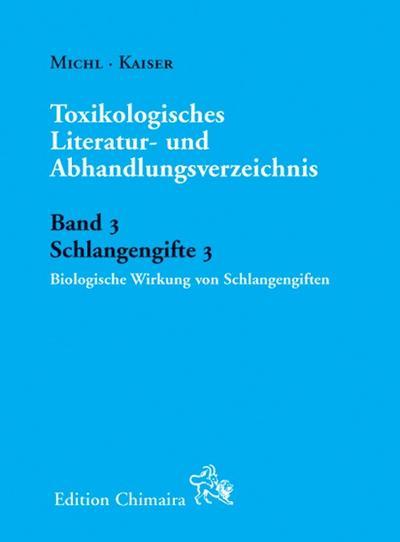Toxikologisches Literatur- und Abhandlungsverzeichnis Band 3. Schlangengifte 3: Biologische Wirkung von Schlangengiften 2