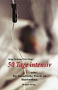 50 Tage intensiv oder die menschliche Würde im Krankenhaus   ; Deutsch;