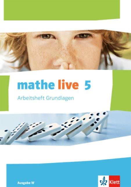 mathe live. Arbeitsheft Grundlagen mit Lösungsheft 5. Schuljahr. Ausgabe W,