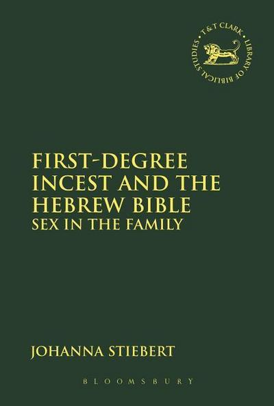 First-Degree Incest and the Hebrew Bible: Sex in the Family