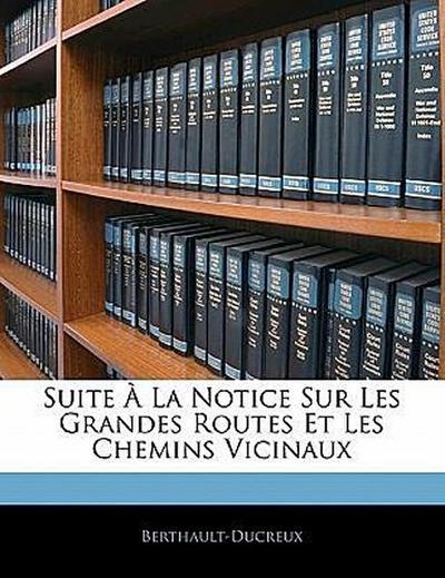 Suite À La Notice Sur Les Grandes Routes Et Les Chemins Vicinaux