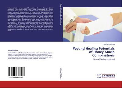 Wound Healing Potentials of Honey-Mucin Combinations