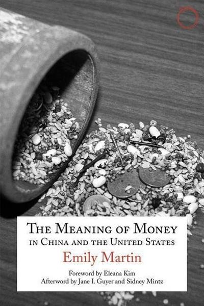 The Meaning of Money in China and the United States - The 1986 Lewis Henry Morgan Lectures
