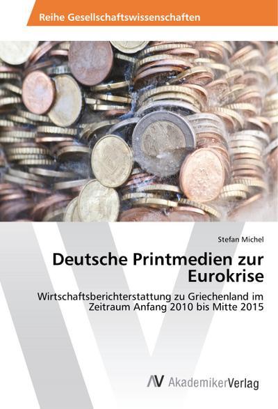 Deutsche Printmedien zur Eurokrise