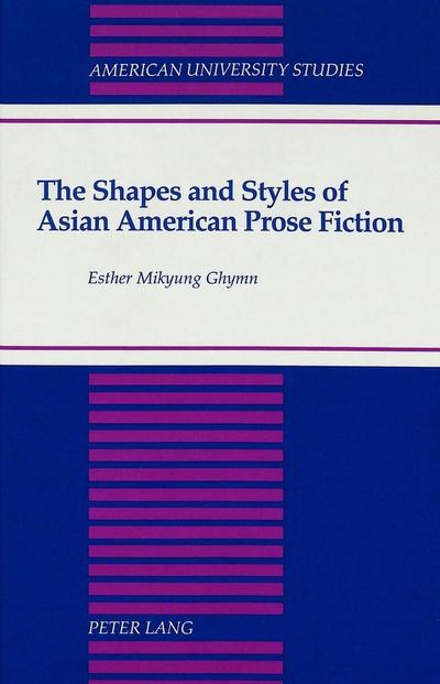 The Shapes and Styles of Asian American Prose Fiction