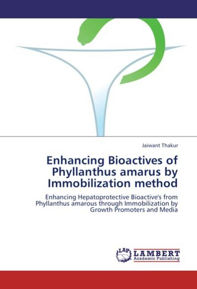 Enhancing  Bioactives of Phyllanthus amarus by Immobilization method