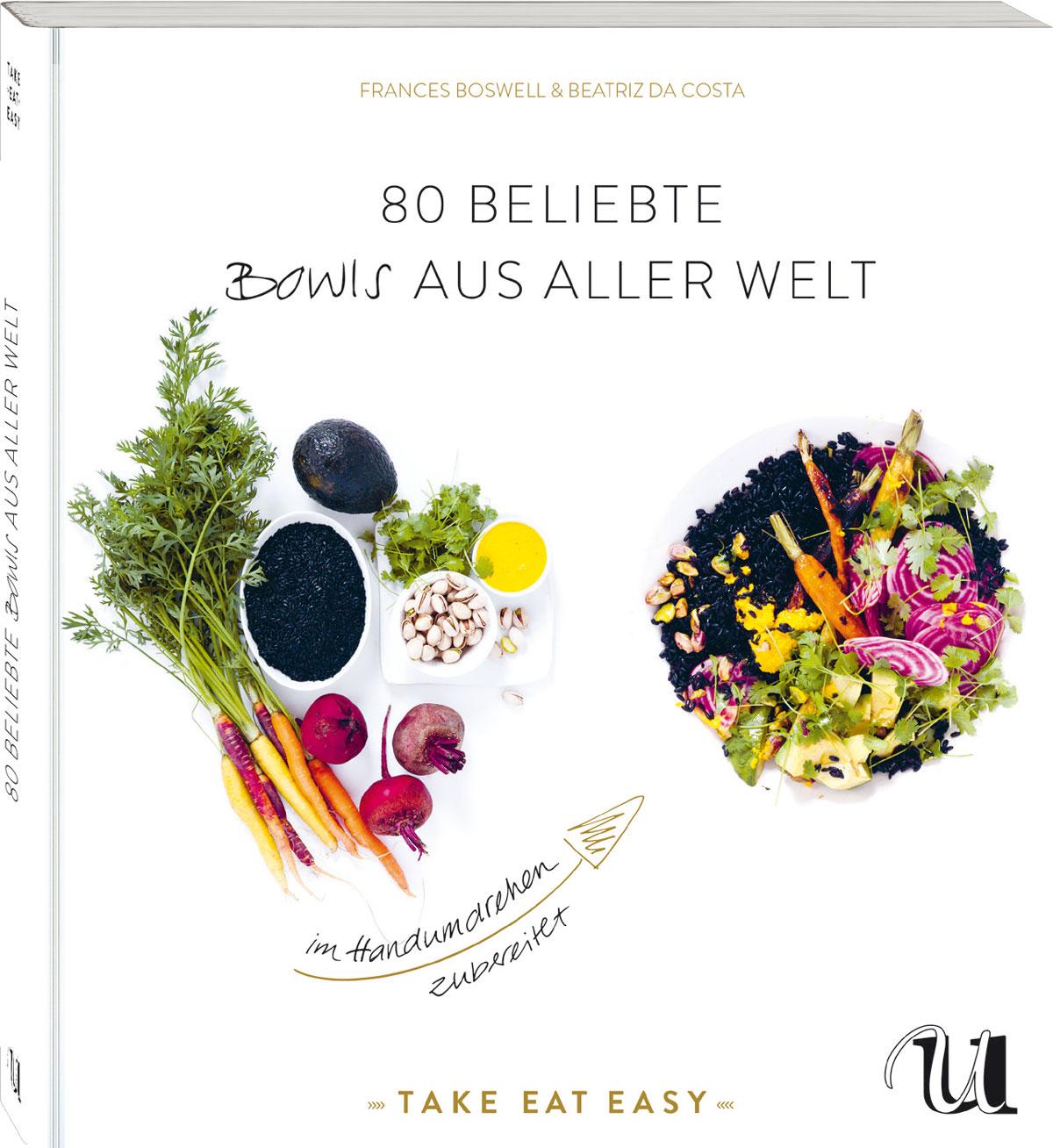 80 beliebte Bowls aus aller Welt im Handumdrehen zubereitet Frances Boswell