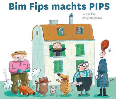 Bim Fips machts PIPS: Berner Mundart Ausgabe