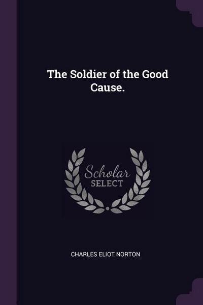 The Soldier of the Good Cause.