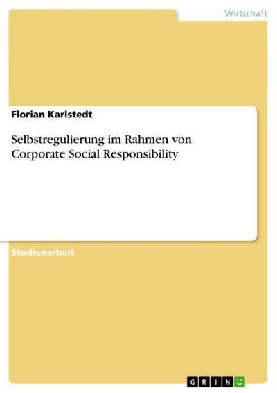 Selbstregulierung im Rahmen von Corporate Social Responsibility