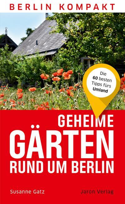 Geheime Gärten rund um Berlin