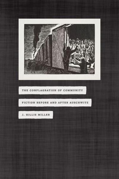 The Conflagration of Community: Fiction Before and After Auschwitz