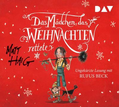 Das Mädchen, das Weihnachten rettete; Ungekürzte Lesung mit Rufus Beck (5 CDs); Übers. v. Zeitz, Sophie; Deutsch