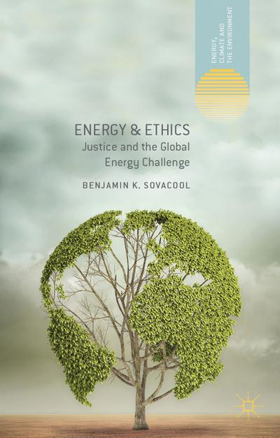 Energy and Ethics: Justice and the Global Energy Challenge