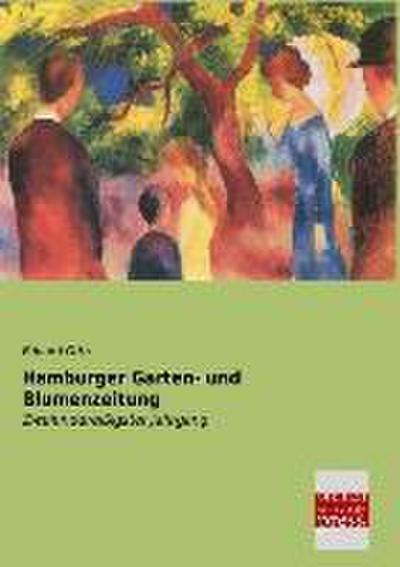 Hamburger Garten- und Blumenzeitung: Zweiunddreissigster Jahrgang