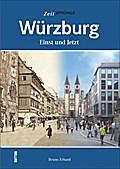Würzburg; Einst und Jetzt; Sutton Zeitsprünge ...