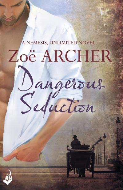 Dangerous Seduction: Nemesis, Unlimited Book 2 (A page-turning historical adventure romance)