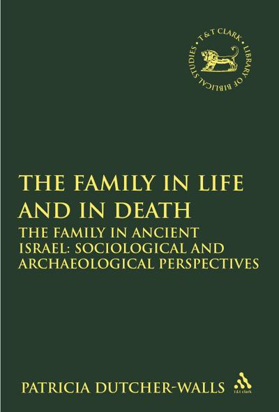 Family in Life and in Death: The Family in Ancient Israel