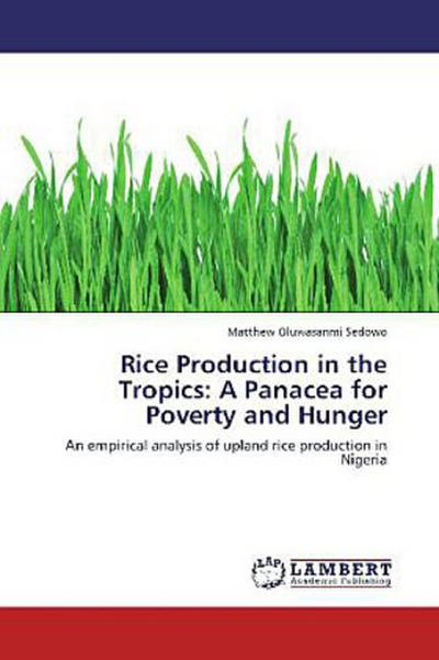 Rice Production in the Tropics: A Panacea for Poverty and Hunger