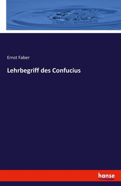 Lehrbegriff des Confucius