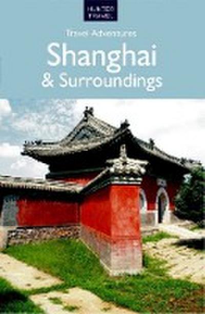 Shanghai & Surroundings Travel Adventures