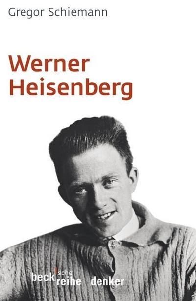 Werner Heisenberg (Beck'sche Reihe)