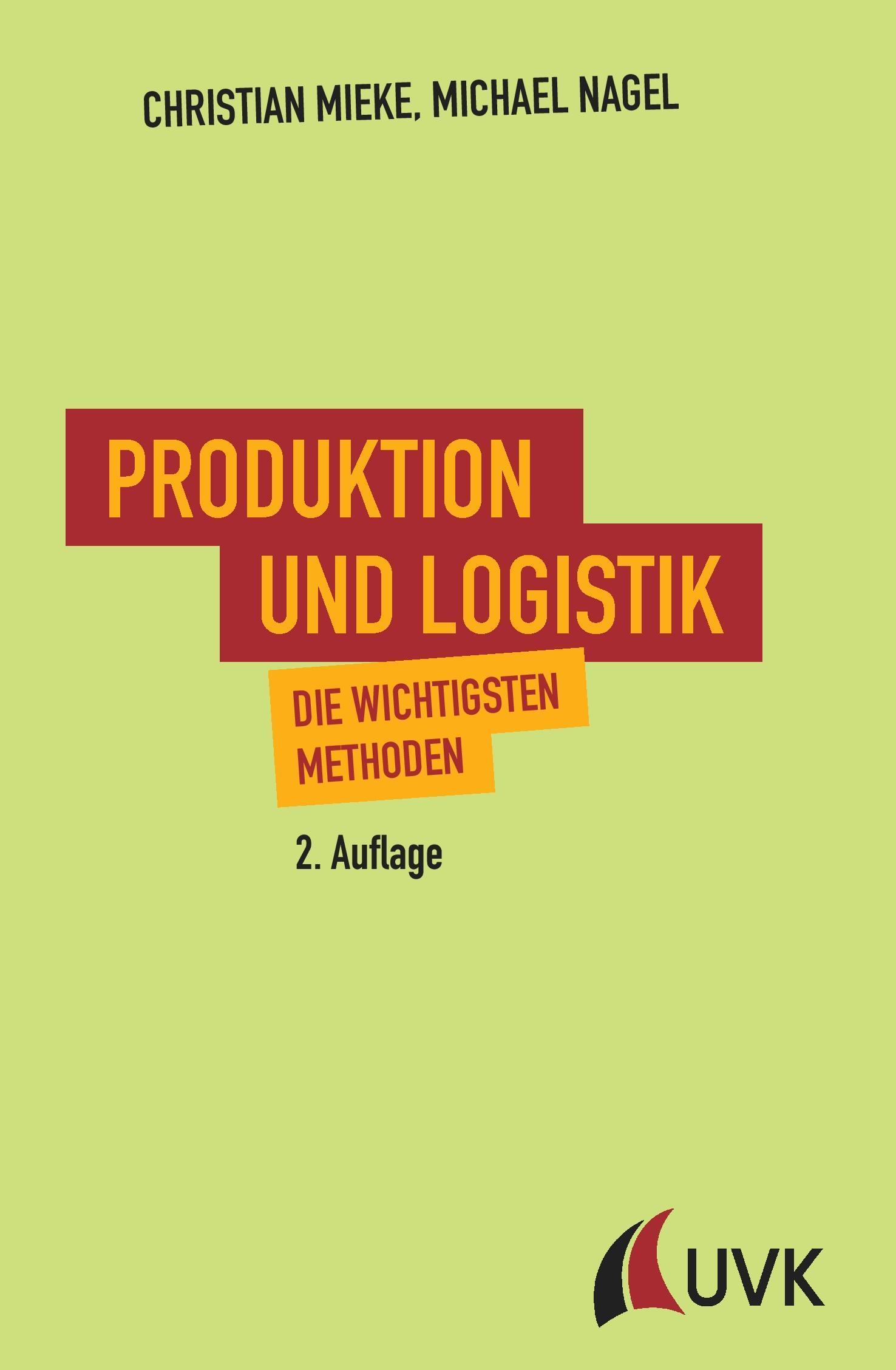 Produktion und Logistik Michael Nagel