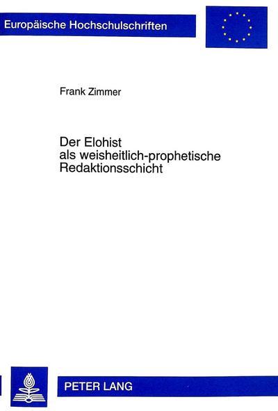Der Elohist als weisheitlich-prophetische Redaktionsschicht